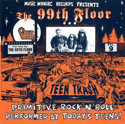 99TH FLOOR, THE - Teen Trash Vol 9 (CD Music Maniac 1993)