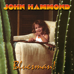 JOHN HAMMOND - Bluesman! (CD Universe )
