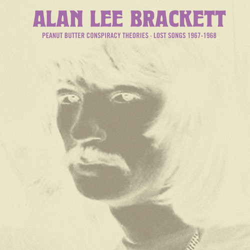 ALAN LEE BRACKETT - Peanut Butter Conspiracy Theories. Lost Songs 1967-1968 (LP Out·Sider 2016)