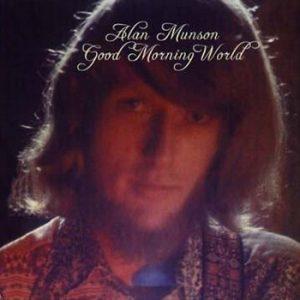 ALAN MUNSON - Good Morning World (LP,RE Guerssen 1975,2008)