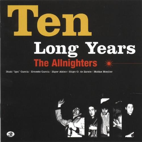 ALLNIGHTERS, THE – Ten Long Years (LP Al