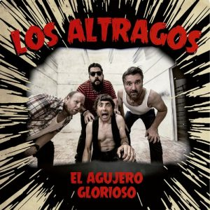 ALTRAGOS, LOS - El Agujero Glorioso (LP Devil Records|Sweet Grooves 2019)