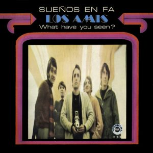 AMIS, LOS - Sueños en Fa / What Have You Seen? (SG,RE Madmua Records 1970,2016)