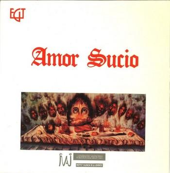 AMOR SUCIO - Amor Sucio / El Sueño del Sapo / El Callejon del Olvido (EP EGT 1990)