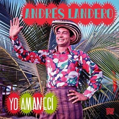 ANDRÉS LANDERO - Yo Amanecí (2LP Vampi Soul 2016)