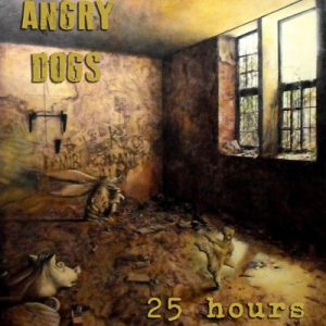 ANGRY DOGS - 25 Hours (CD No Label 2014)