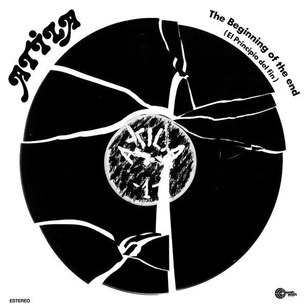 ATILA - The Beginning Of The End (El Principio del Fin) (LP,RP Wah Wah 1975,2019)