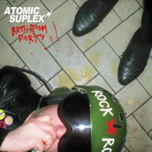 ATOMIC SUPLEX - Bathroom Party (LP Crypt 2001)