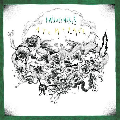 ATOMIZADOR - Hallucinosis (LP Discos Alehop! 2018)