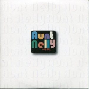 AUNT NELLY - Aunt Nelly (LP Time For Action 2011)