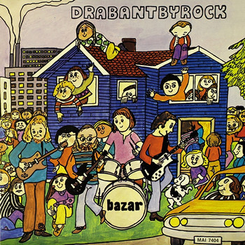 BAZAR - Drabantbyrock (LP,RE,GF Sommor 1974,2015)