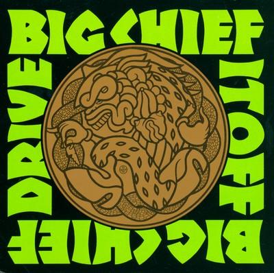 BIG CHIEF - Drive It Off (CD,Comp Get Hip 1991)