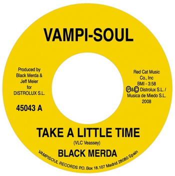 BLACK MERDA - Take A Little Time / Let Go (SG Vampi Soul 2008)