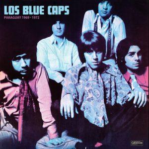 BLUE CAPS - Paraguay 1969-1972 (LP Groovie 2009)
