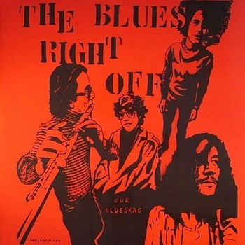 BLUES RIGHT OFF - Our Bluesbag (LP,RE,GF Golden Pavilion 1970,2012)