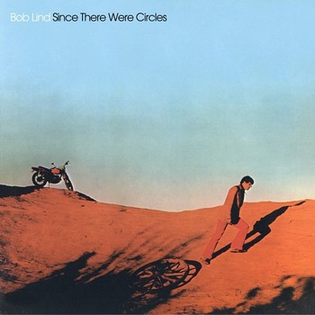 BOB LIND – Since There Were Circles (LP,RE,RM Mapache 1971,2014) 1