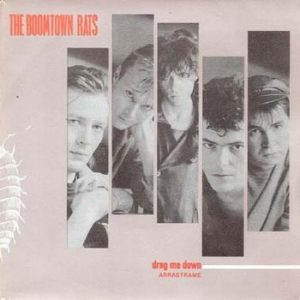 BOOMTOWN RATS, THE - Drag Me Down / An Icicle In The Sun (SG Mercury 1984)