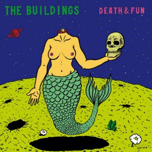 BUILDINGS, THE - Death & Fun (LP Bickerton 2016)