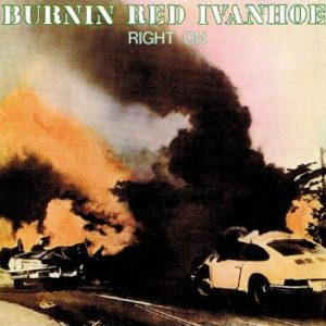 BURNIN RED IVANHOE - Right On (LP,RE Tone Arm 1974,2015)