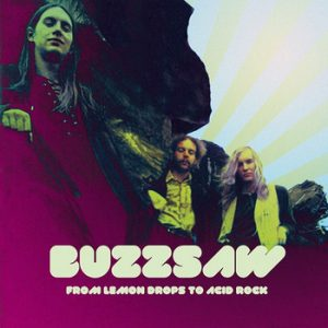 BUZZSAW - From Lemon Drops To Acid Rock (2LP,RM Out·Sider 1971,2015)