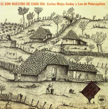 CARLOS MEJIA GODOY Y LOS DE PALACAGÜINA - El Son Nuestro de Cada Dia (LP,GF CBS 1977)
