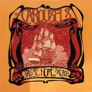 CAROUSELS, THE - Sail Me Home St Clair (LP Sugarbush Records 2017)