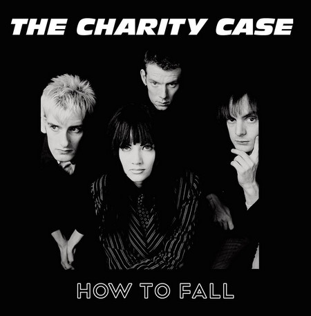 CHARITY CASE, THE - How to Fall (LP Trash Wax 2016)