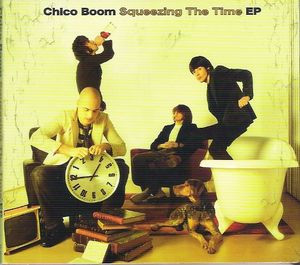 CHICO BOOM - Squeezing The Time EP (CD,EP GP Records 2006)