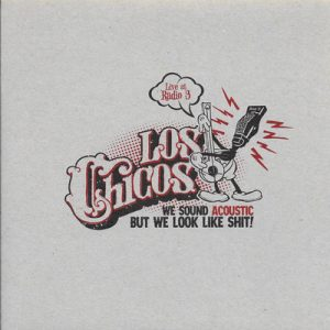 CHICOS, LOS - Live at Radio 3 - We Sound Acoustic But We Look Like Shit! (EP Folc Dirty Water 2011)