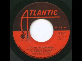 CLARENCE CARTER - It's All In Your Mind / Till I Can't Take It Anymore (SG Atlantic 1971)