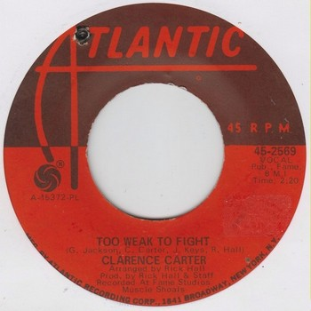 CLARENCE CARTER - Let Me Comfort You / Too Weak to Fight (SG Atlantic 1968)