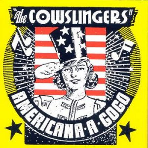 COWSLINGERS, THE - Americana A Gogo (LP Sure Shot 2002)