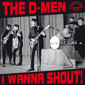 D-MEN, THE - I Wanna Shout (LP Break-A-Way 2014)
