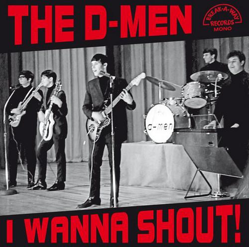 D-MEN, THE - I Wanna Shout (LP Break-A-Way 2014)