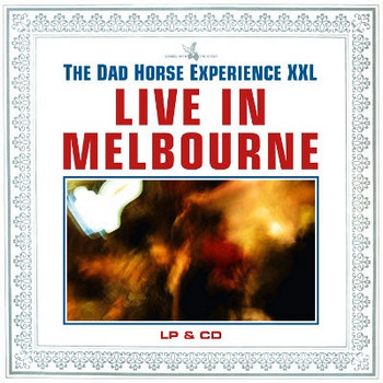 DAD HORSE EXPERIENCE XXL, THE - Live in Melbourne (LP+CD Off Label 2012)