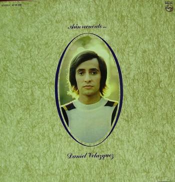 DANIEL VELAZQUEZ – Aun Recuerdo (LP Philips 1971) 1