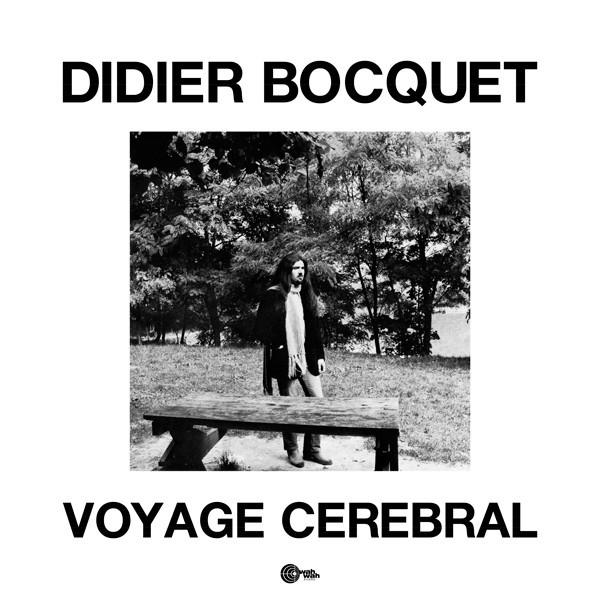 DIDER BOCQUET - Voyage Cerebral (LP,RE Wah Wah 1979,2017)