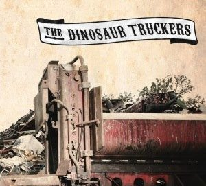 DINOSAUR TRUCKERS, THE - The Dinosaur Truckers (LP Off Label 2013)