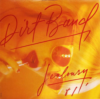 DIRT BAND, THE - Jealousy (LP Liberty 1981)
