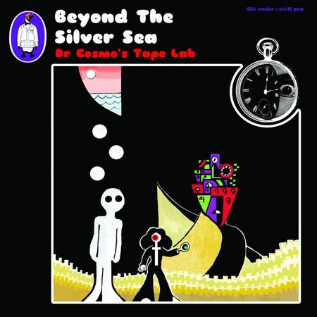 DR COSMO'S TAPE LAB - Beyond the Silver Sea (LP Sugarbush Records 2015)