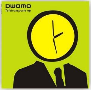 DWOMO - Teletransporte EP (12i,EP Pias 2008)