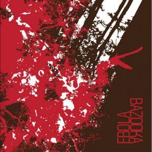 EBOLA / BAZOOKA - Ebola / Bazooka (10i Pantano 2009)