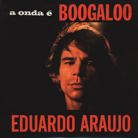 EDUARDO ARAUJO – A Onda e Boogaloo (LP,RE No Label 1969) 1