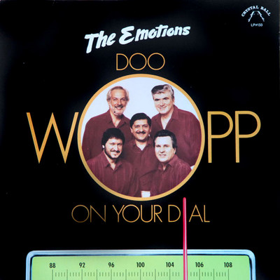 EMOTIONS, THE - Doo-Wop On Your Dial (LP Crystal Ball 1990)