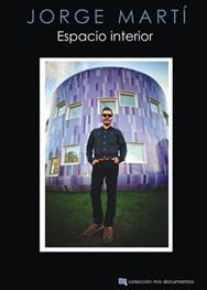 JORGE MARTI - Espacio Interior (Col Mis Documentos #07) (LIBRO Chelsea Ediciones )