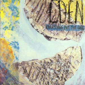 EVERYTHING BUT THE GIRL - Eden (LP Wea 1984)