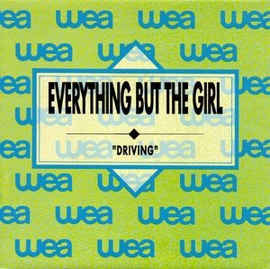 EVERYTHING BUT THE GIRL - Driving / Driving (SG Wea 1989)