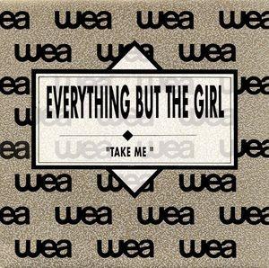 EVERYTHING BUT THE GIRL - Take Me / Take Me (SG Wea 1990)
