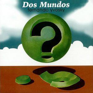 FERNANDO YVOSKY - Dos Mundos (LP,RE,GF GDR 1975,2007)