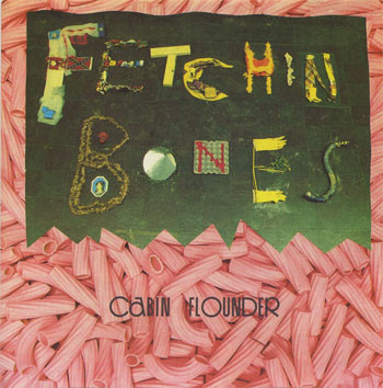 FETCHIN BONES - Cabin Flounder (LP DB 1985)